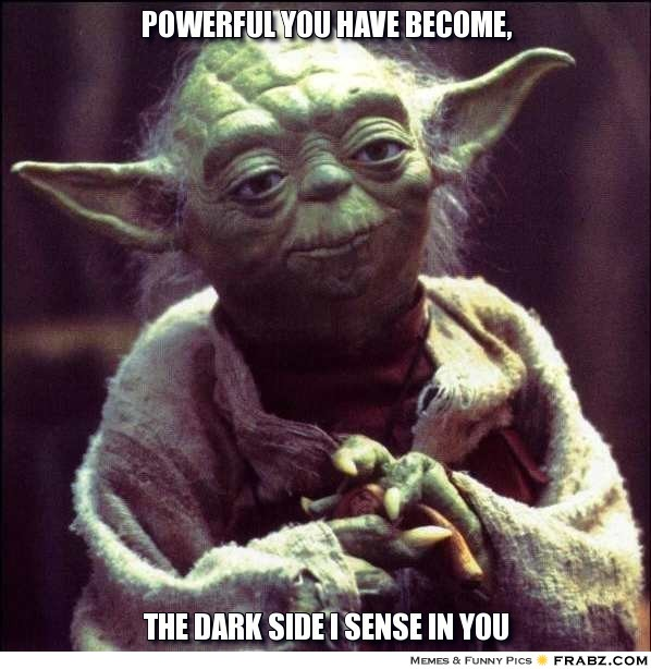 frabz-powerful-you-have-become-the-dark-side-i-sense-in-you-6a2cfd